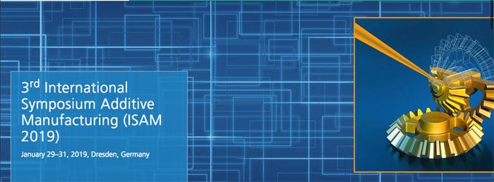 3rd International Symposium Additive Manufacturing