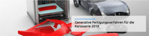 Additive Manufacturing for Car Body Engineering 2019