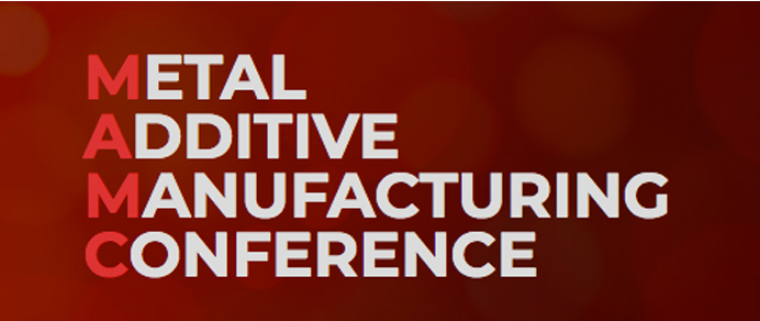 Metal Additive Manufacturing Conference