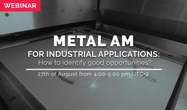Webinar: Metal additive manufacturing for industrial applications