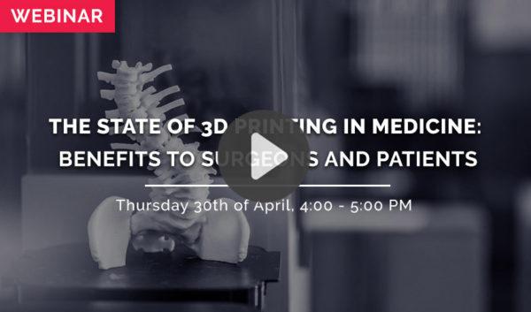 WEBINAR: The State of 3D Printing in Medicine