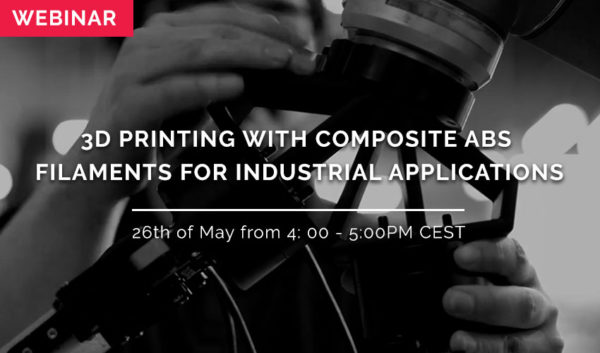 WEBINAR: Benefits of 3D Printing with Composite ABS Filaments