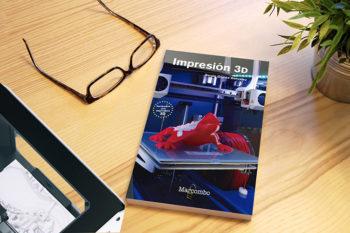 El libro Impresión 3D de Sergio Gómez, el manual para convertirte en experto