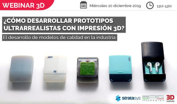 #Webinar3D: ¿Cómo desarrollar prototipos ultrarrealistas con impresión 3D?
