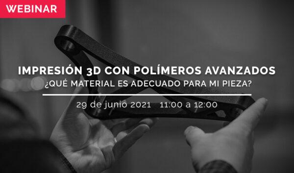 webinar impresión 3D polímeros avanzados