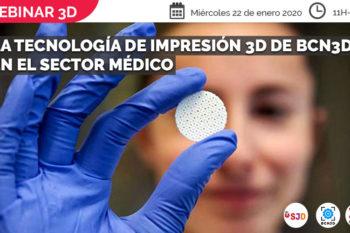#Webinar3D: La tecnología de impresión 3D de BCN3D en el sector médico