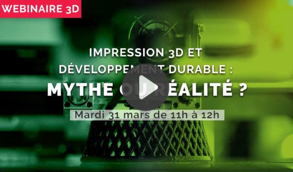 WEBINAIRE : Impression 3D et développement durable, mythe ou réalité ?