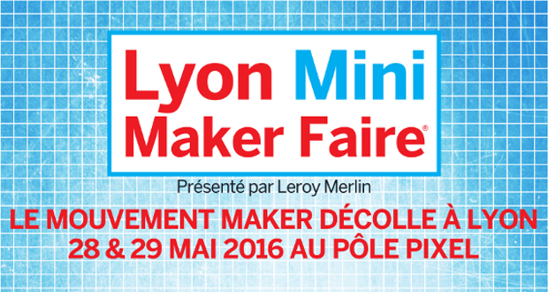 Maker Faire Lyon